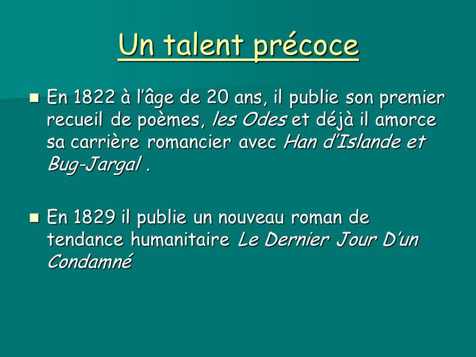 Un talent précoce En 1822 à l'âge de 20 ans, il publie son premier recueil de poèmes, les Odes et déjà il amorce sa carrière romancier avec Han d'Isla