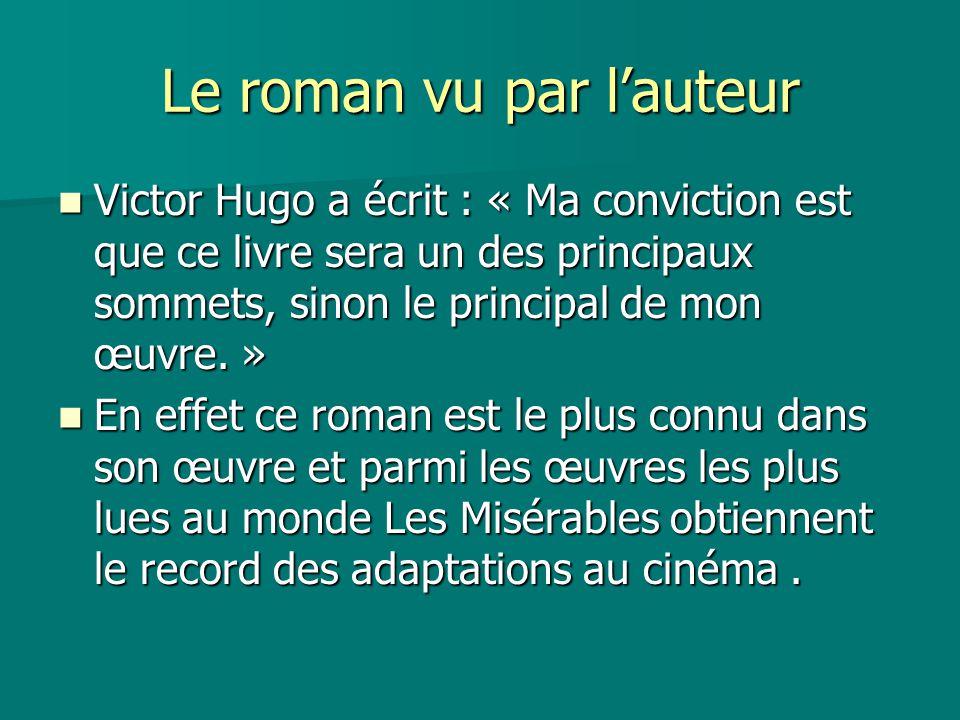 Le roman vu par l'auteur Victor Hugo a écrit : « Ma conviction est que ce livre sera un des principaux sommets, sinon le principal de mon œuvre. » Vic