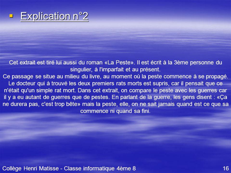  Explication n°2 Cet extrait est tiré lui aussi du roman «La Peste». Il est écrit à la 3ème personne du singulier, à l'imparfait et au présent. Ce pa