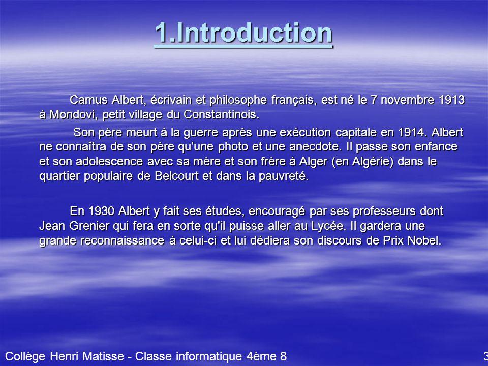 1.Introduction Camus Albert, écrivain et philosophe français, est né le 7 novembre 1913 à Mondovi, petit village du Constantinois. Camus Albert, écriv