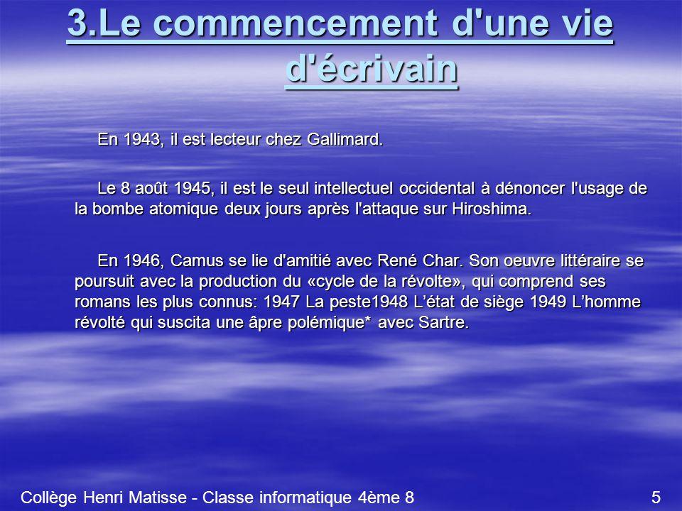3.Le commencement d'une vie d'écrivain En 1943, il est lecteur chez Gallimard. Le 8 août 1945, il est le seul intellectuel occidental à dénoncer l'usa