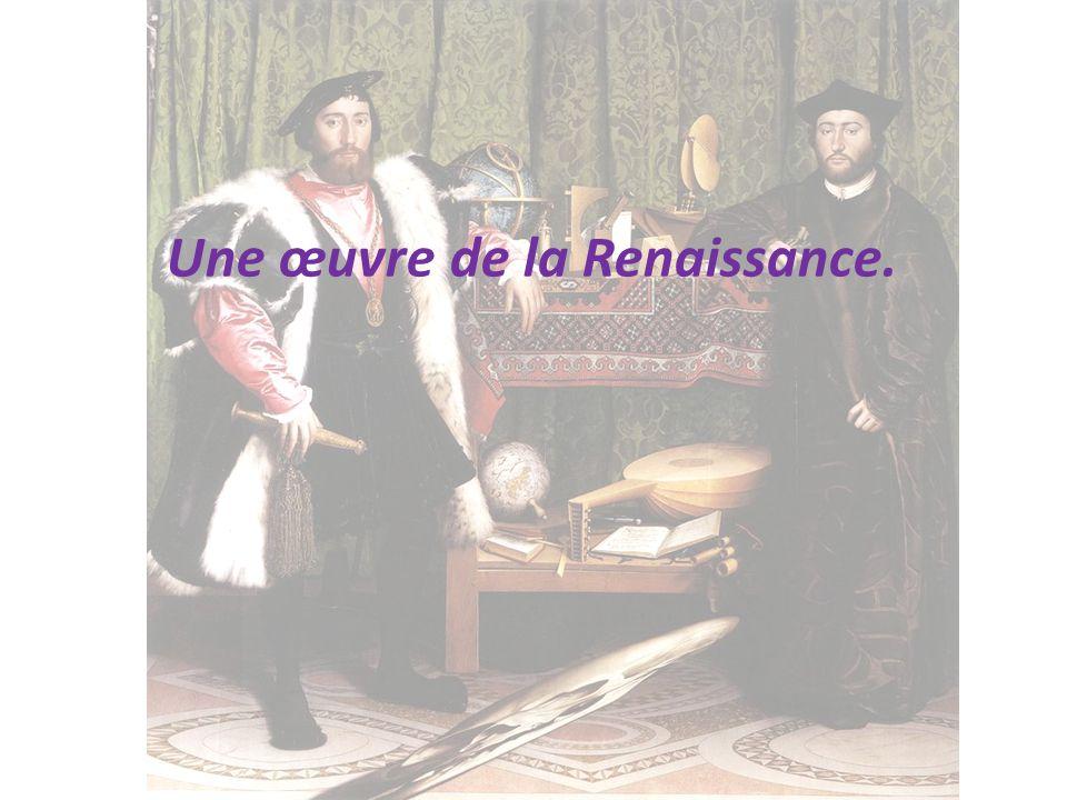 Une œuvre de la Renaissance.