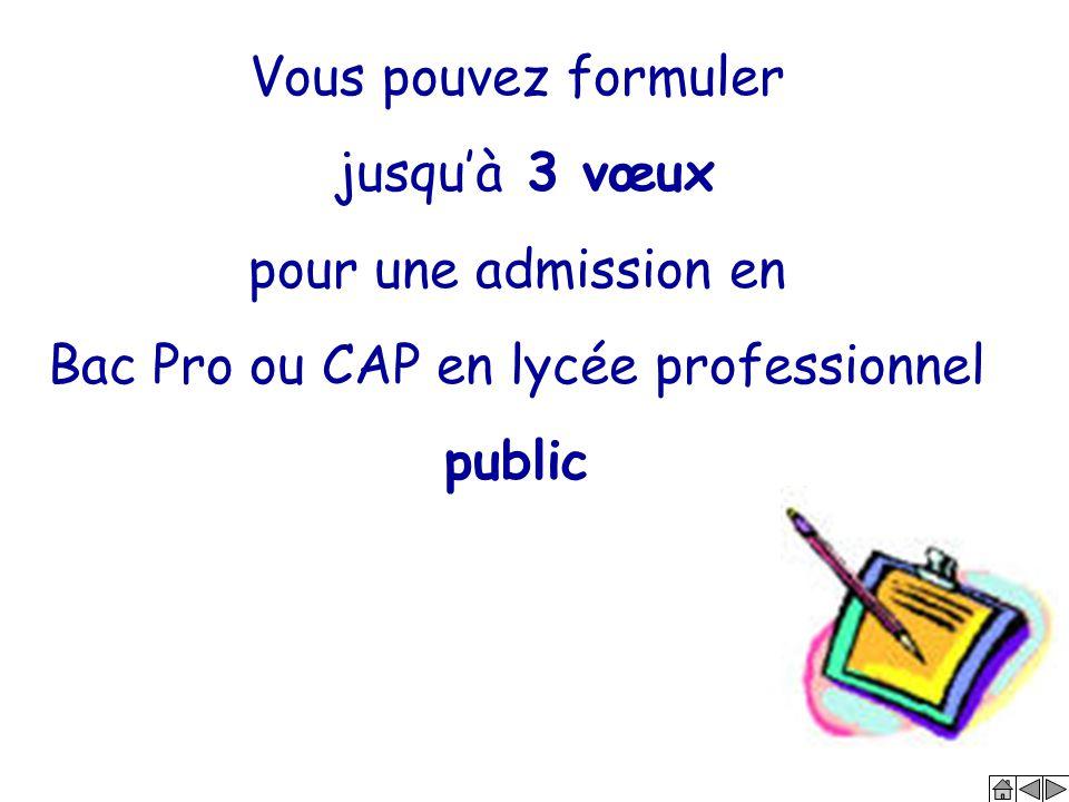 Vous pouvez formuler jusqu'à 3 vœux pour une admission en Bac Pro ou CAP en lycée professionnel public