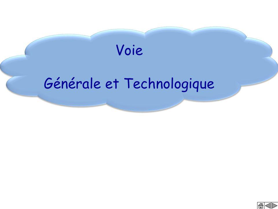 Voie Générale et Technologique Voie Générale et Technologique