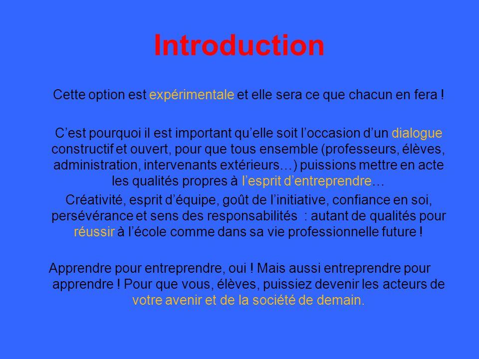 Introduction Cette option est expérimentale et elle sera ce que chacun en fera ! C'est pourquoi il est important qu'elle soit l'occasion d'un dialogue