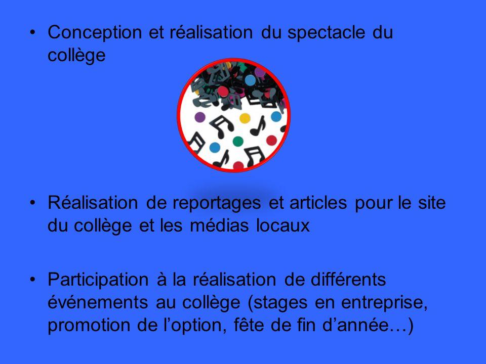 Conception et réalisation du spectacle du collège Réalisation de reportages et articles pour le site du collège et les médias locaux Participation à l