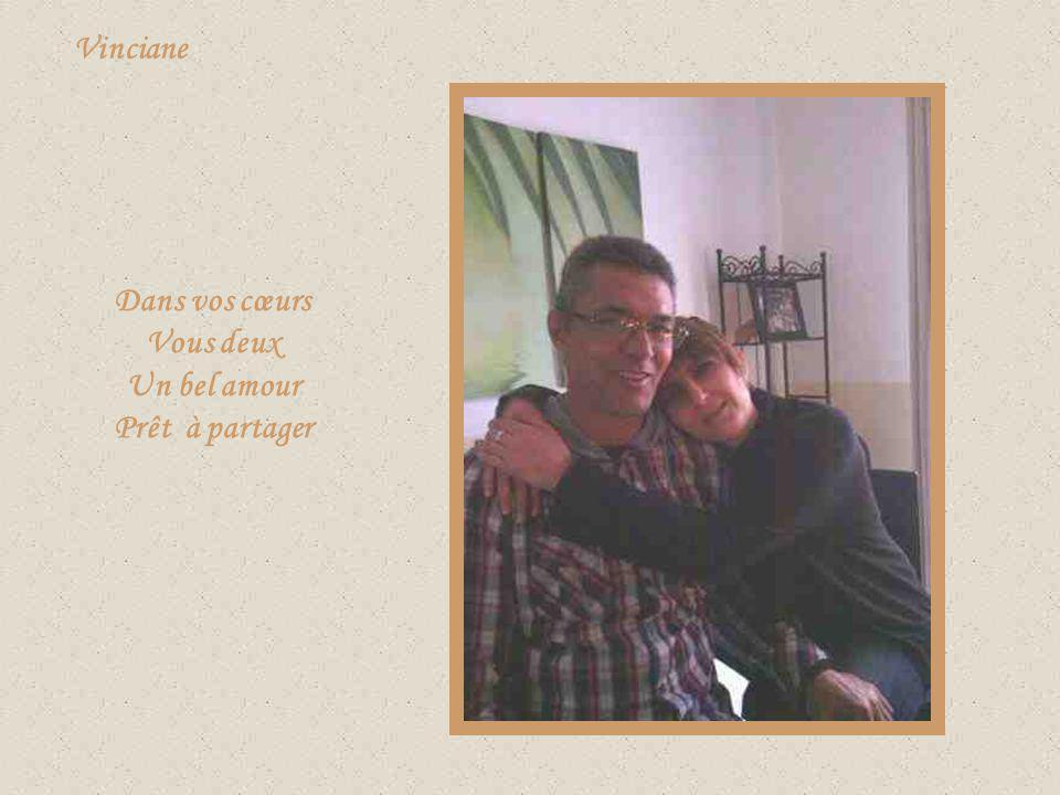 Dans vos cœurs Vous deux Un bel amour Prêt à partager Vinciane