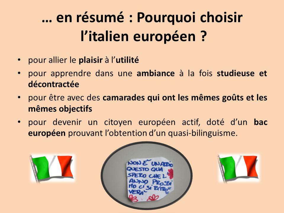 … en résumé : Pourquoi choisir l'italien européen ? pour allier le plaisir à l'utilité pour apprendre dans une ambiance à la fois studieuse et décontr