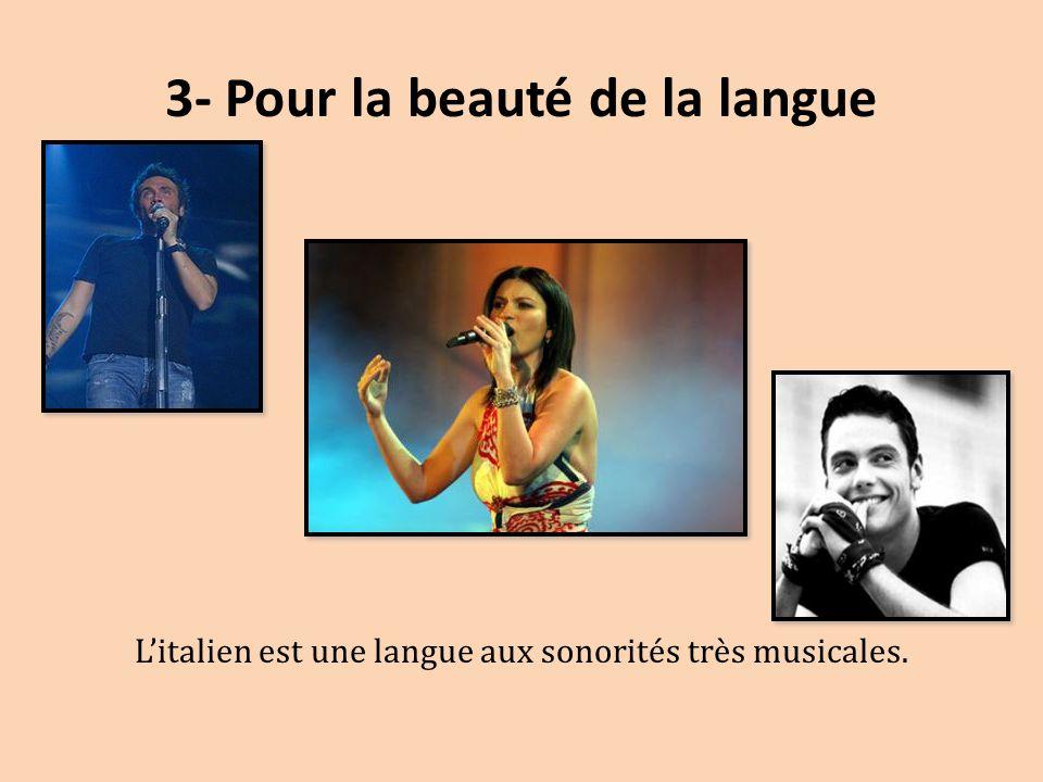 3- Pour la beauté de la langue L'italien est une langue aux sonorités très musicales.