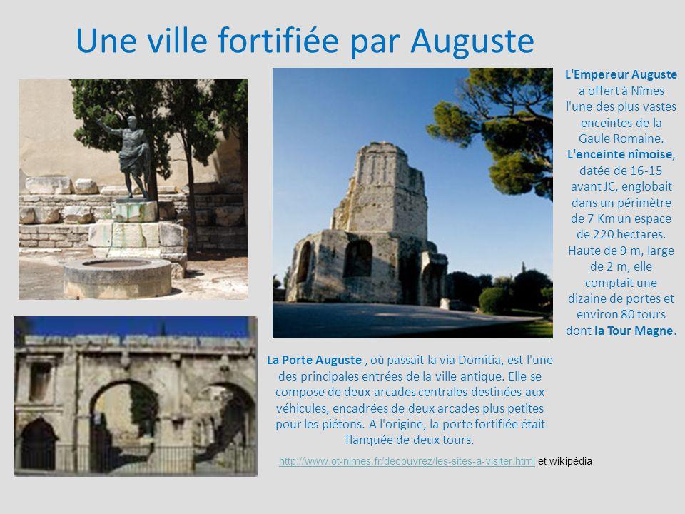 Une ville fortifiée par Auguste La Porte Auguste, où passait la via Domitia, est l'une des principales entrées de la ville antique. Elle se compose de