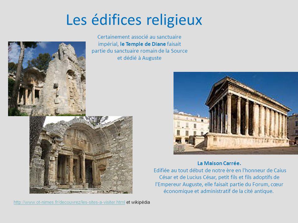 Les édifices religieux La Maison Carrée. Edifiée au tout début de notre ère en l'honneur de Caius César et de Lucius César, petit fils et fils adoptif