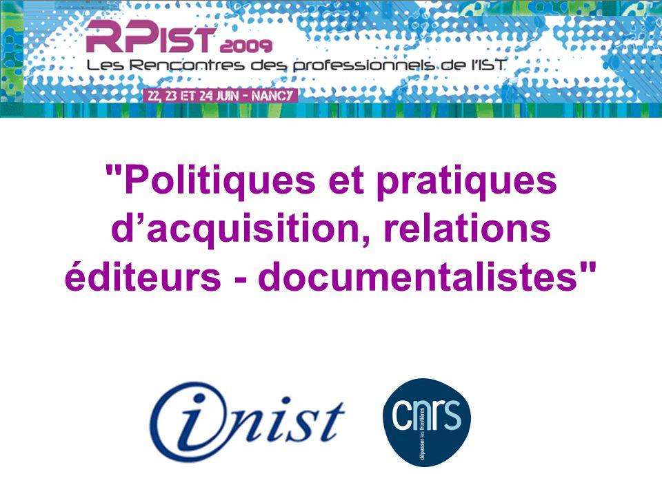 Politiques et pratiques d'acquisition, relations éditeurs - documentalistes