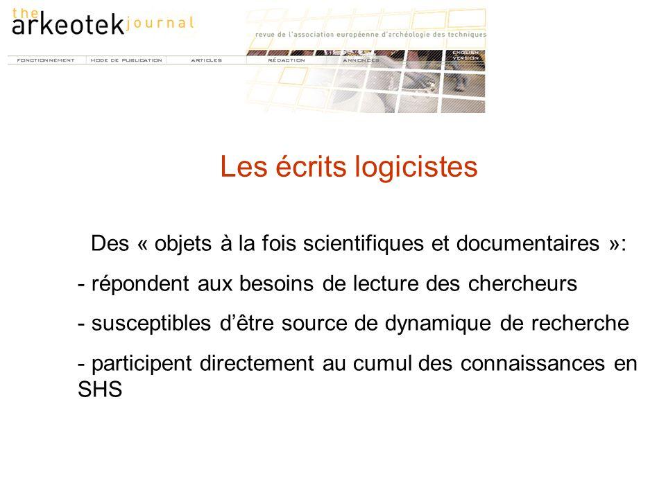 Des « objets à la fois scientifiques et documentaires »: - répondent aux besoins de lecture des chercheurs - susceptibles d'être source de dynamique d