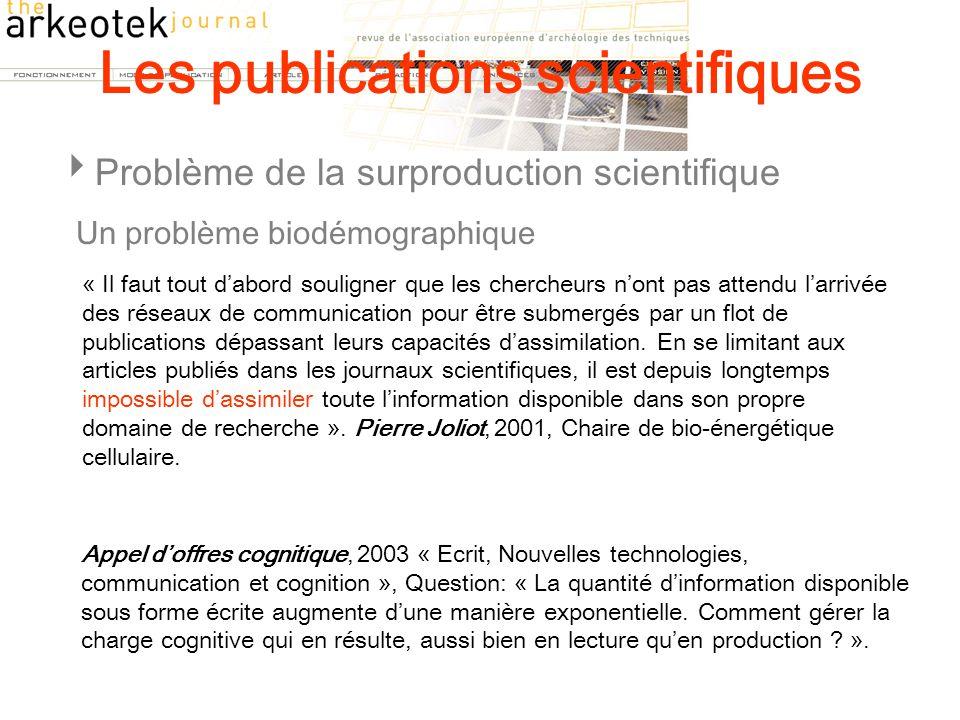  Problème de la surproduction scientifique Un problème biodémographique « Il faut tout d'abord souligner que les chercheurs n'ont pas attendu l'arriv