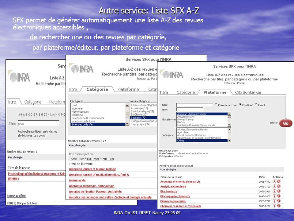 Autre service: Liste SFX A-Z Autre service: Liste SFX A-Z SFX permet de générer automatiquement une liste A-Z des revues électroniques accessibles, de rechercher une ou des revues par catégorie, par plateforme/éditeur, par plateforme et catégorie