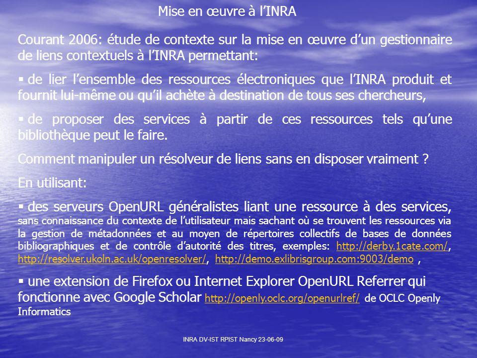 Courant 2006: étude de contexte sur la mise en œuvre d'un gestionnaire de liens contextuels à l'INRA permettant:  de lier l'ensemble des ressources électroniques que l'INRA produit et fournit lui-même ou qu'il achète à destination de tous ses chercheurs,  de proposer des services à partir de ces ressources tels qu'une bibliothèque peut le faire.