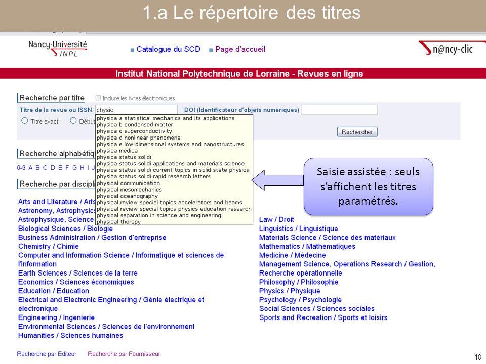 [ Fédération Nancy-Université] [ 2006 – 2007] 10 Saisie assistée : seuls s'affichent les titres paramétrés. 1.a Le répertoire des titres