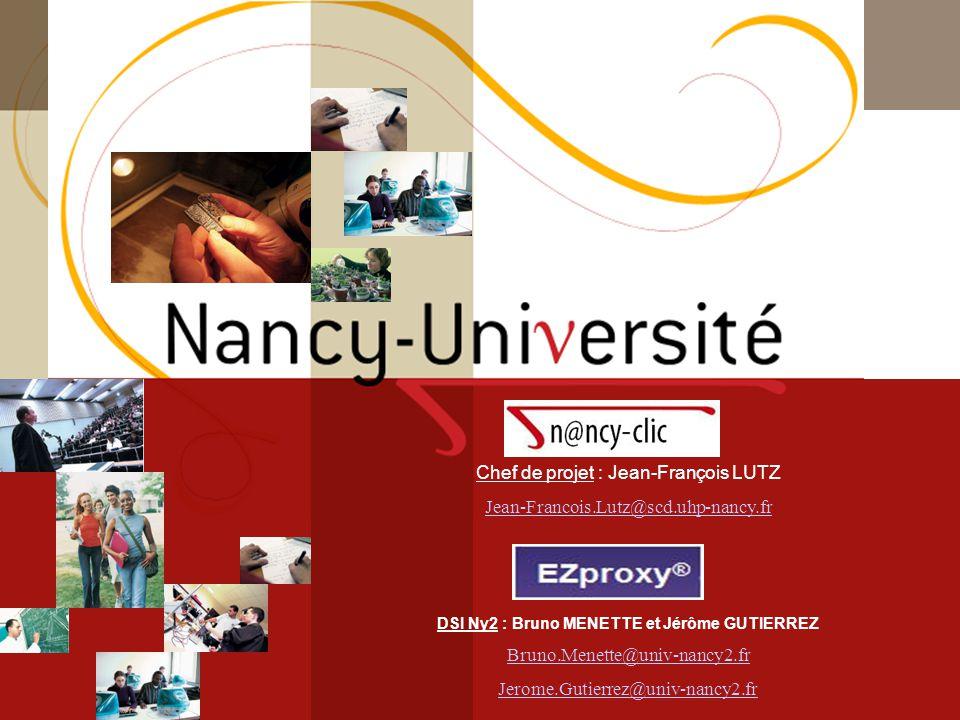 [ Fédération Nancy-Université] [ 2006 – 2007] 28 Chef de projet : Jean-François LUTZ Jean-Francois.Lutz@scd.uhp-nancy.fr DSI Ny2 : Bruno MENETTE et Jé