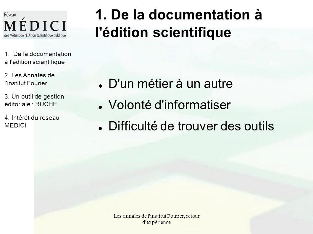 Les annales de l'institut Fourier, retour d'expérience 1. De la documentation à l'édition scientifique D'un métier à un autre Volonté d'informatiser D