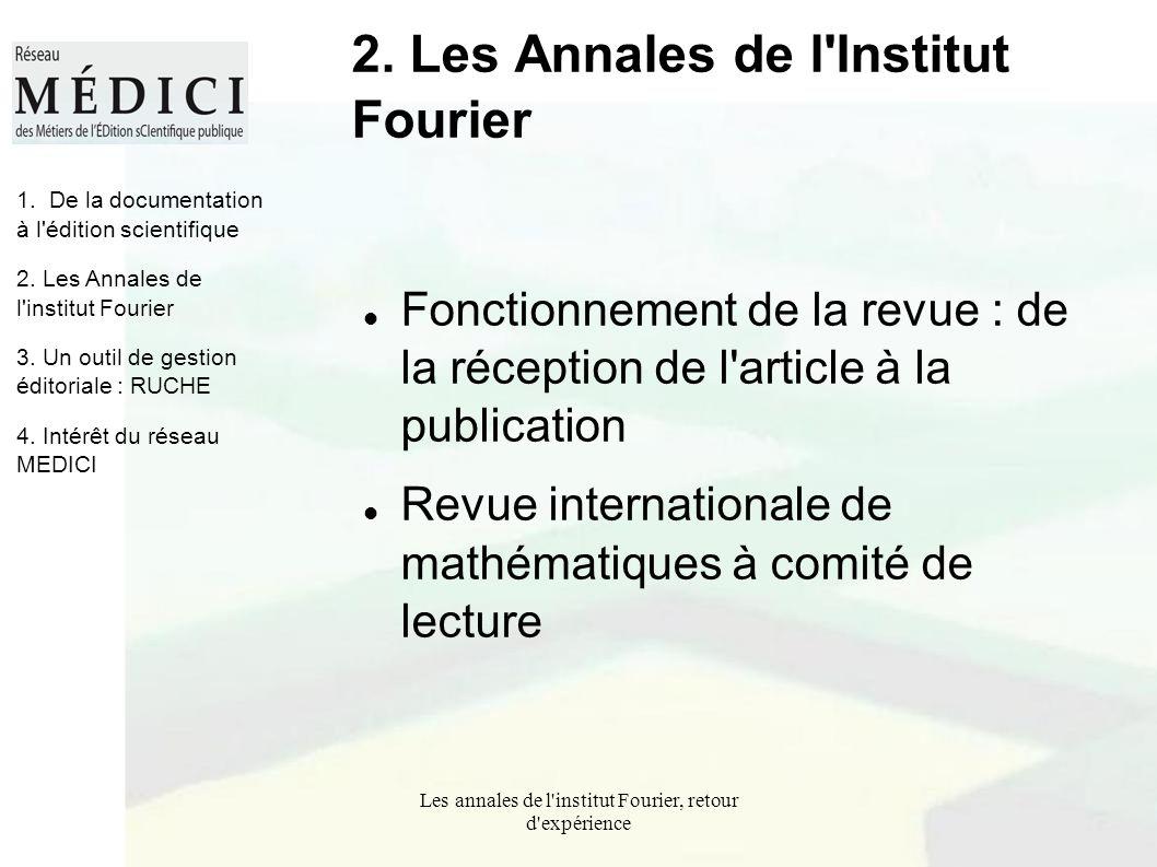 Les annales de l'institut Fourier, retour d'expérience 2. Les Annales de l'Institut Fourier Fonctionnement de la revue : de la réception de l'article