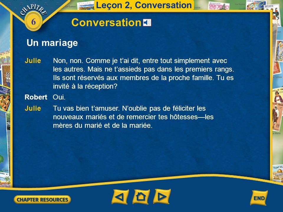 6 RobertMon ami Patrick va se marier et il m'a invité à son mariage.
