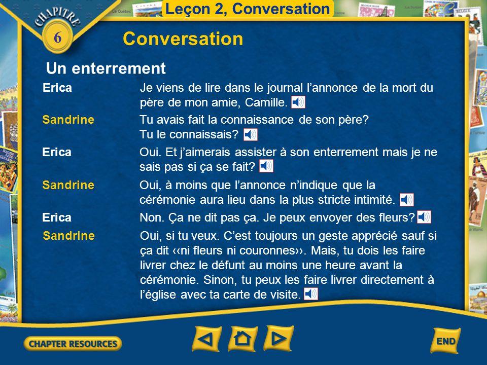 6 Conversation Leçon 2, Conversation Un enterrement Erica Je viens de lire dans le journal l'annonce de la mort du père de mon amie, Camille.