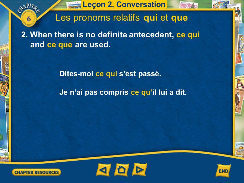 6 Les pronoms relatifs qui et que 1.A relative pronoun introduces a clause that modifies a noun.