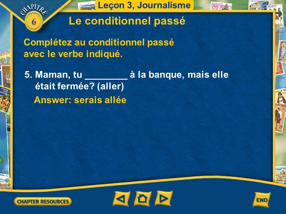 6 Answer: seraient rentrés Complétez au conditionnel passé avec le verbe indiqué.