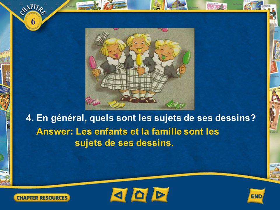 6 3. Décrivez la famille des Triplés. Answer: Il y a deux frères, une sœur et leur maman.
