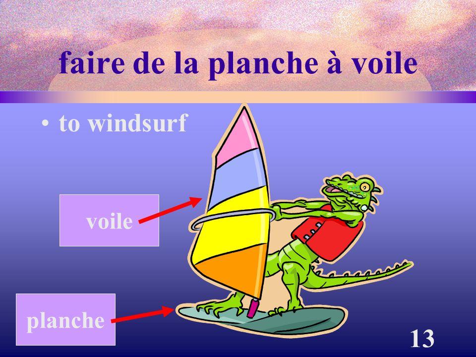 13 faire de la planche à voile to windsurf planche voile