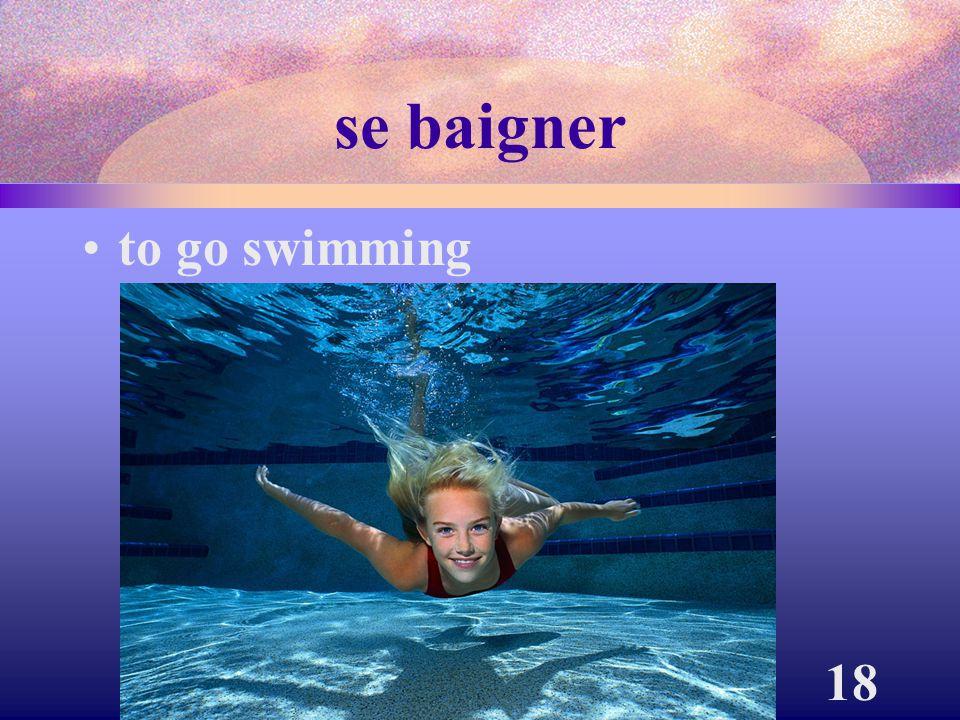 18 se baigner to go swimming