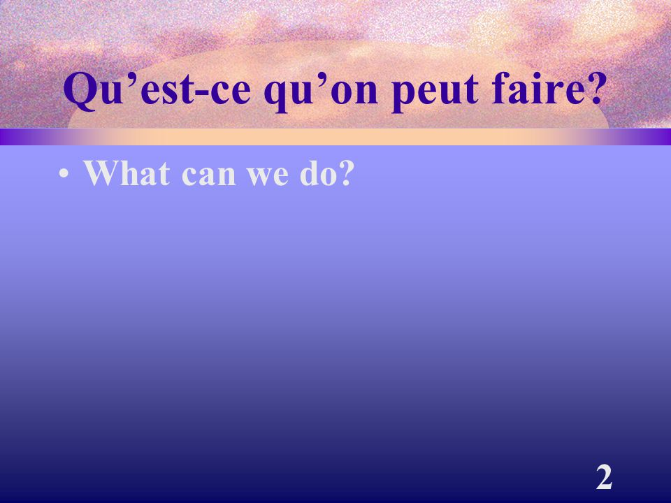 3 On peut + infinitif. We can + infinitive.
