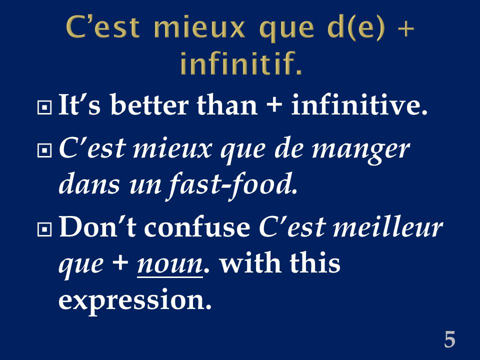 C'est mieux que d(e) + infinitif.  It's better than + infinitive.