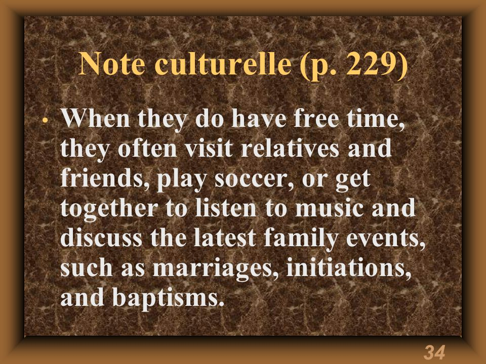 33 Note culturelle (p. 229) High school is very competitive, and students devote most of their time to their studies.