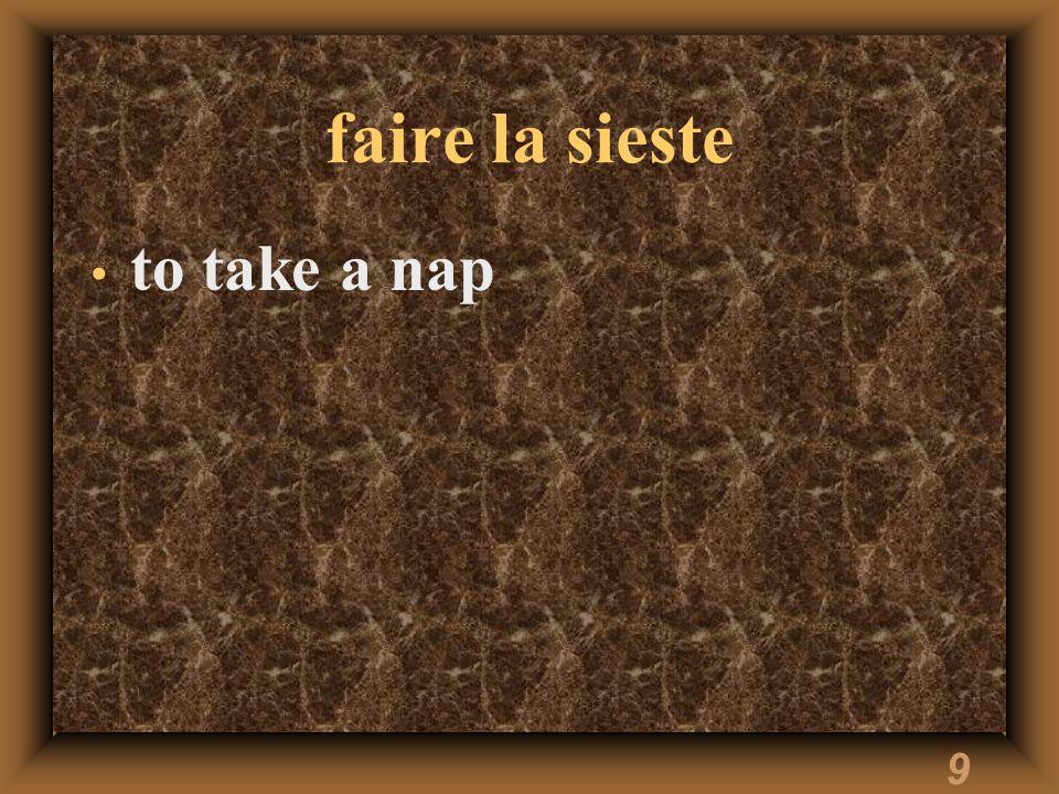 9 faire la sieste to take a nap