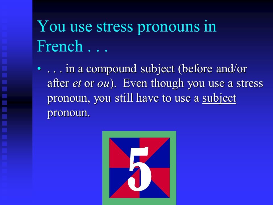 You use stress pronouns in French......with –même(s) to express -self or - selves. ...