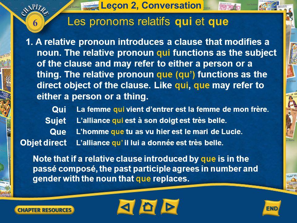 6 Les pronoms relatifs qui et que 2.