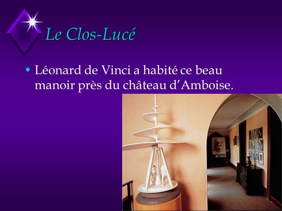 Le Clos-Lucé Léonard de Vinci a habité ce beau manoir près du château d'Amboise.