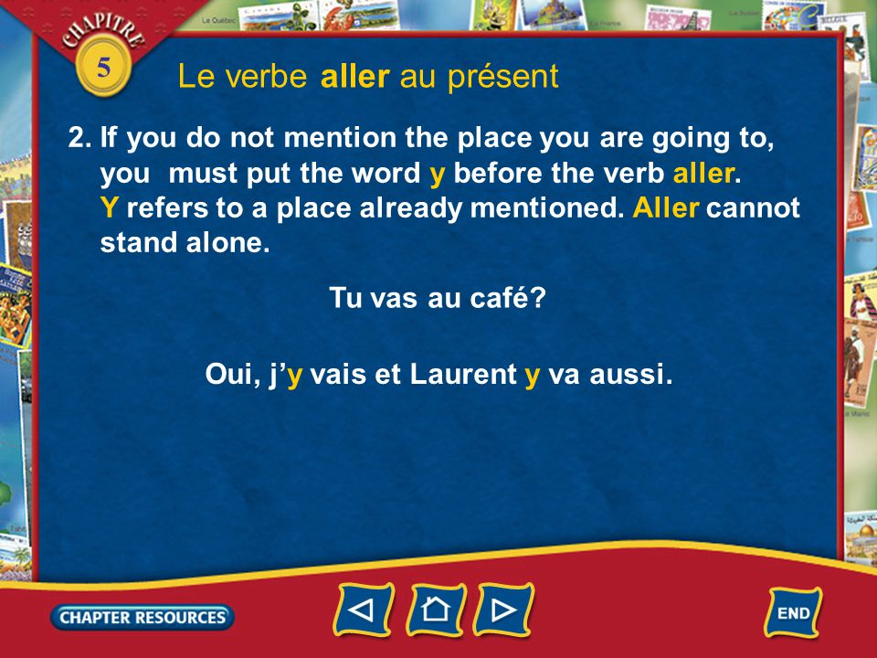 5 Le verbe aller au présent 1. The verb aller (to go) is an irregular verb.