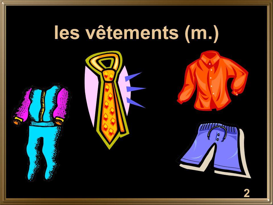 2 les vêtements (m.)