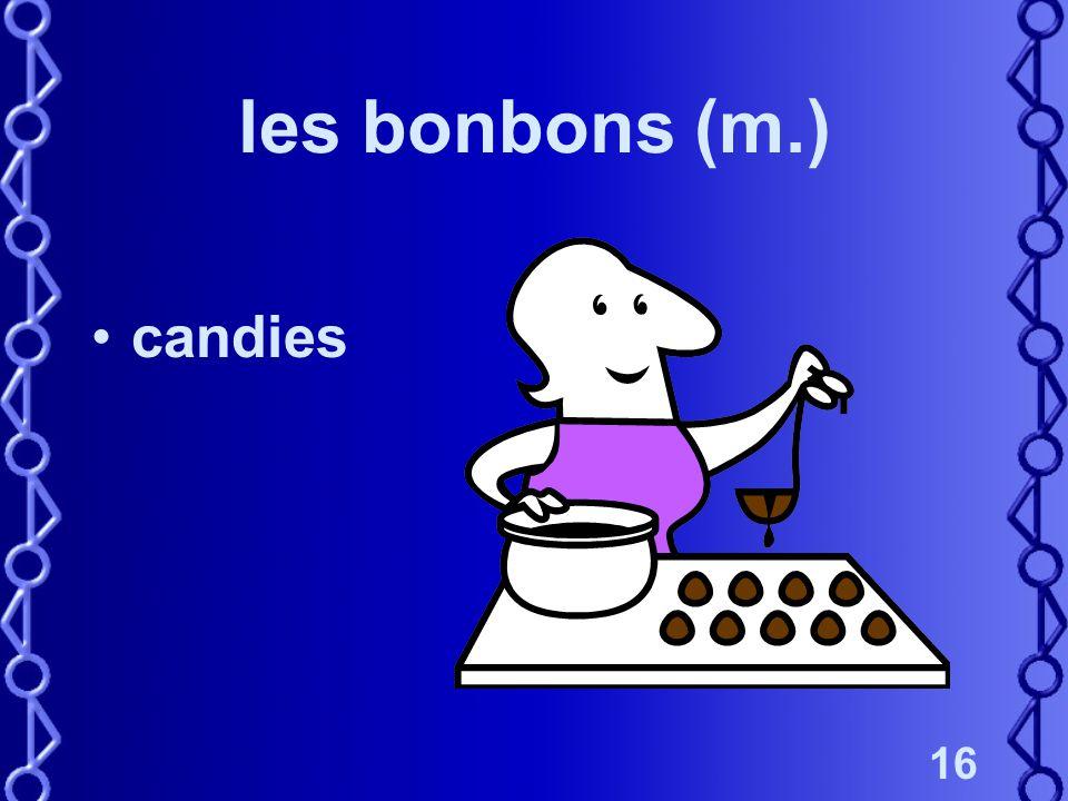 16 les bonbons (m.) candies