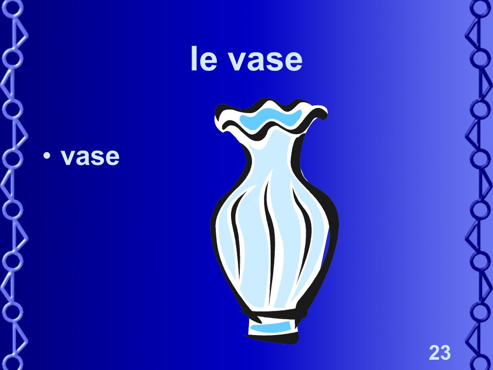 23 le vase vase