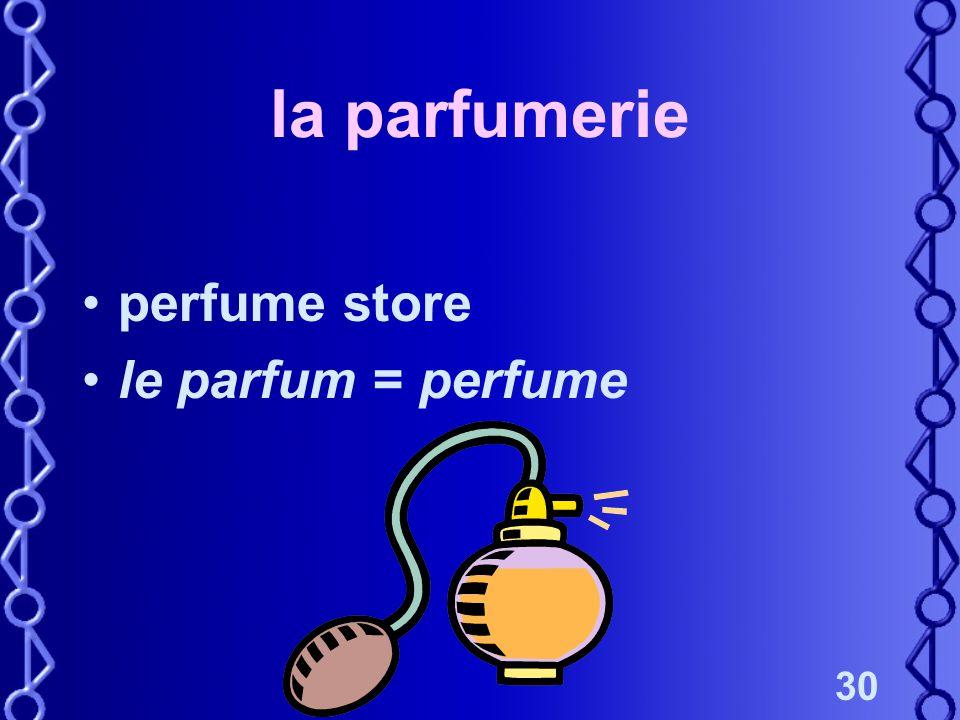 30 la parfumerie perfume store le parfum = perfume