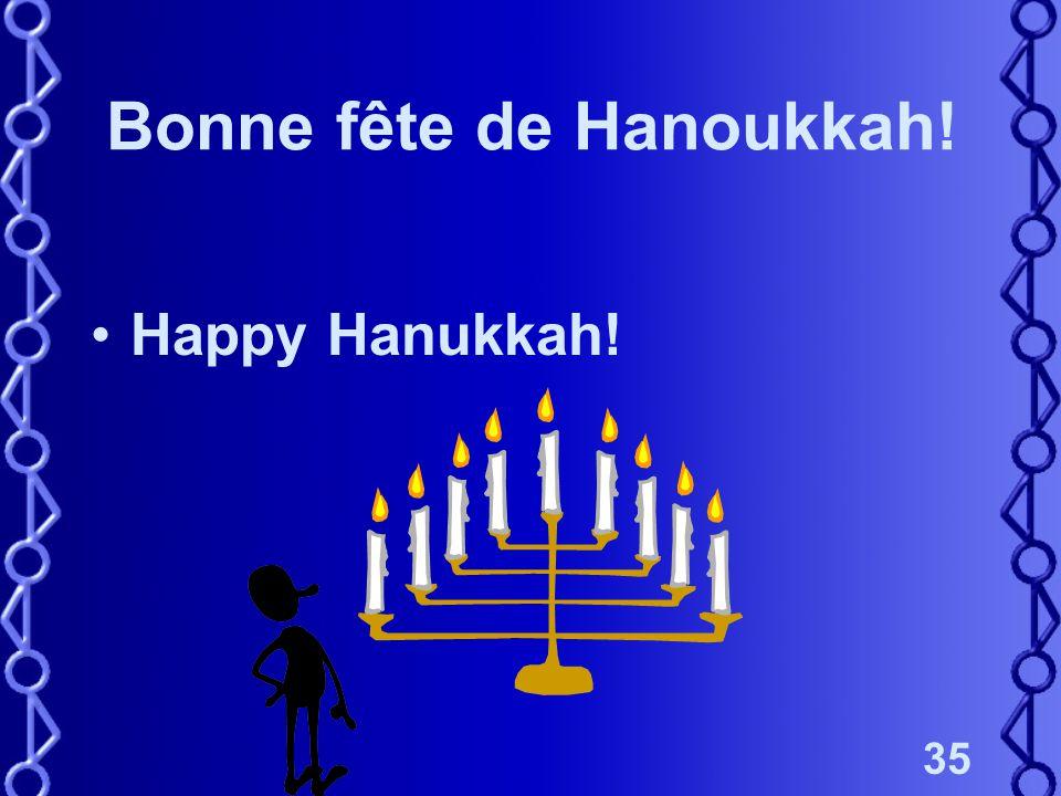 35 Bonne fête de Hanoukkah! Happy Hanukkah!