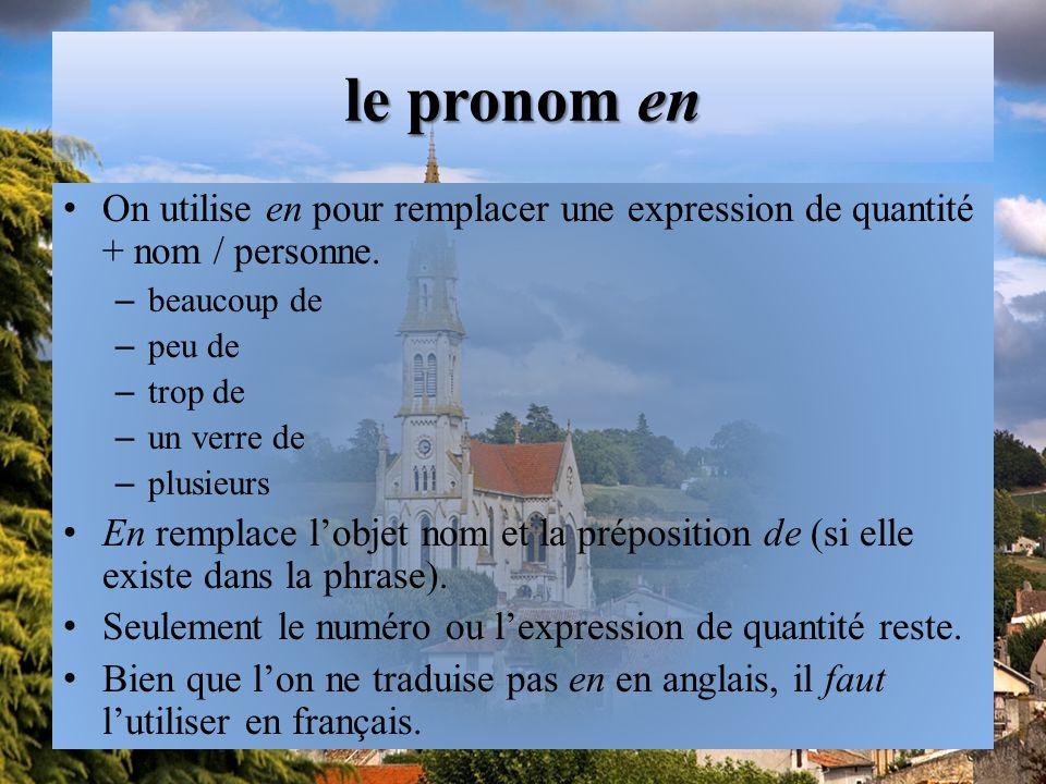 le pronom en On utilise en pour remplacer une expression de quantité + nom / personne.