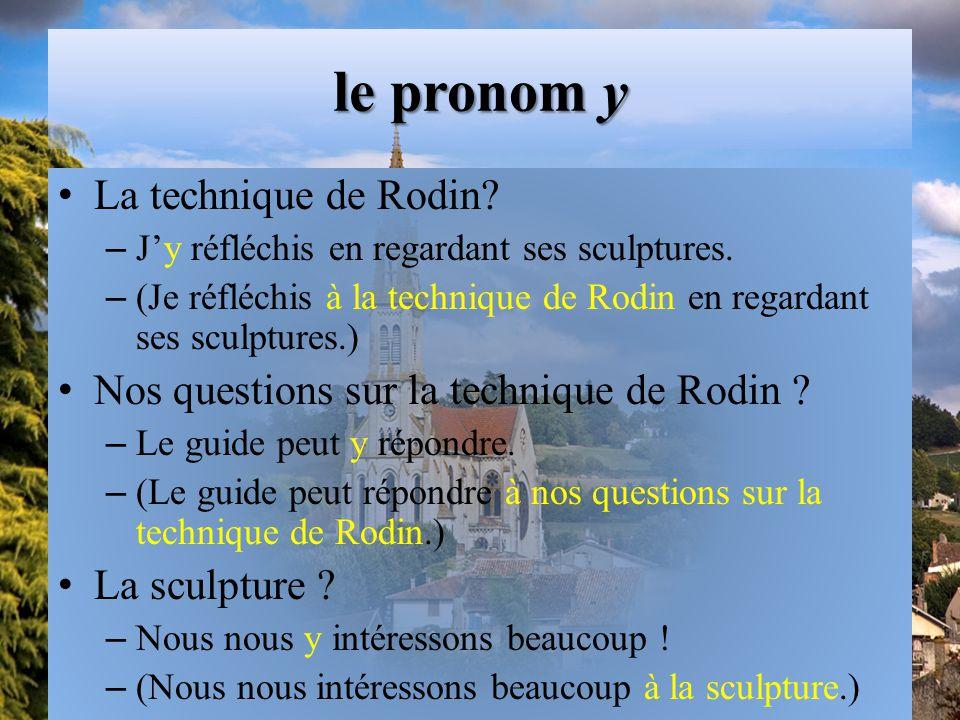 le pronom y La technique de Rodin.– J'y réfléchis en regardant ses sculptures.