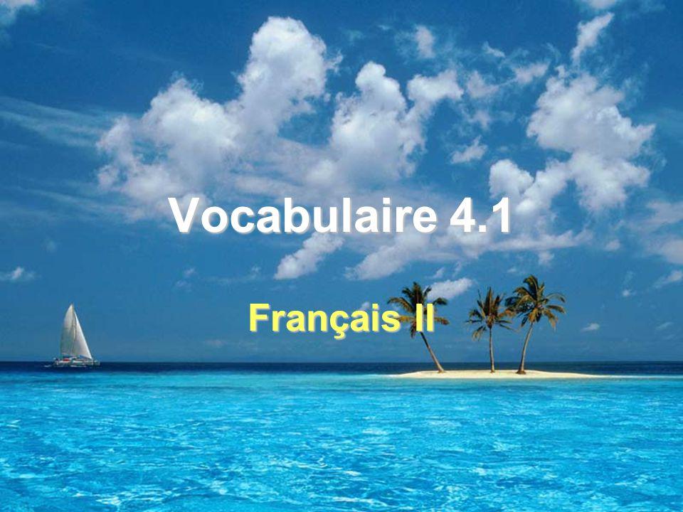 Vocabulaire 4.1 Français II
