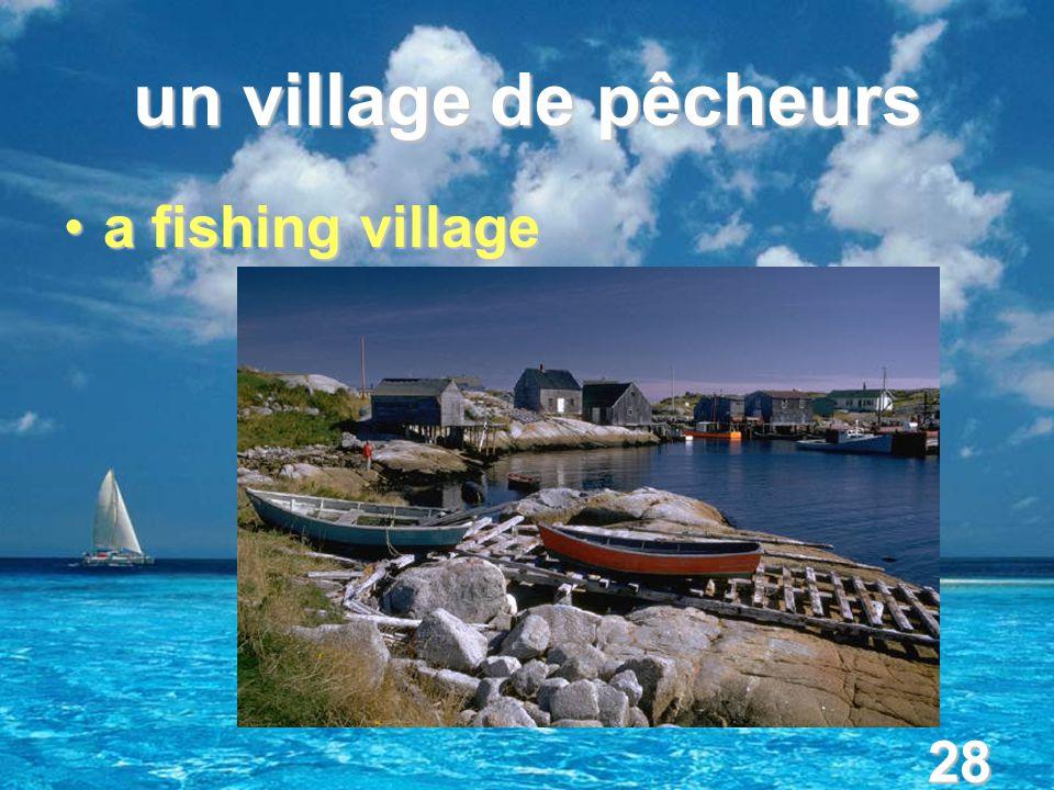 28 un village de pêcheurs a fishing villagea fishing village