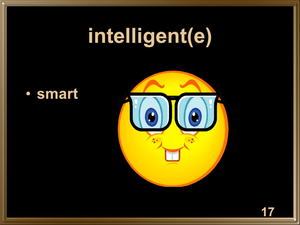 17 intelligent(e) smart