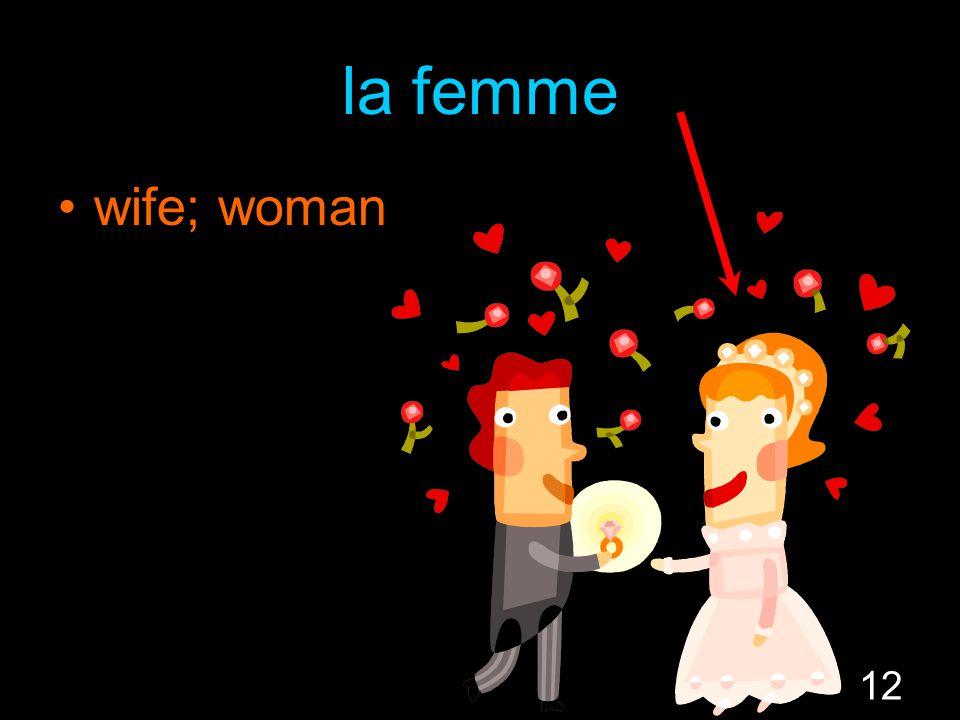12 la femme wife; woman